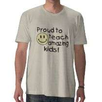 Proud To Teach Amazing Kids (Smiley) T shirt by CelebrationZazzle