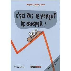 le moment de craquer (9782878807738): Meryem;Pessin Le Saget: Books