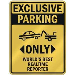 EXCLUSIVE PARKING  ONLY WORLDS BEST REALTIME REPORTER