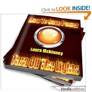 Turn Off the Lights, and Other Ways To Save Electricity!: Laura