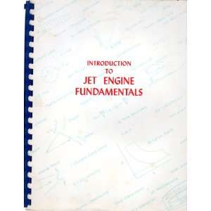 Introduction to Jet Engine Fundamentals: At the request of