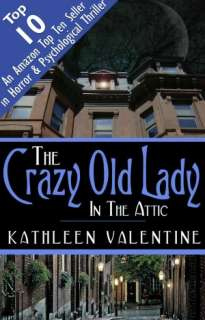 BARNES & NOBLE  The Crazy Old Lady in the Attic by Kathleen Valentine