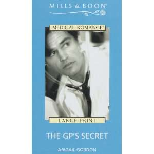 GPs Secret (Harlequin Medical) (9780263181586): Abigail Gordon: Books