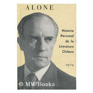 Historia personal de la literatura chilena : desde don Alonso