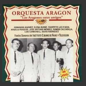 Los Aragones Entre Amigos Orquesta Aragon Music