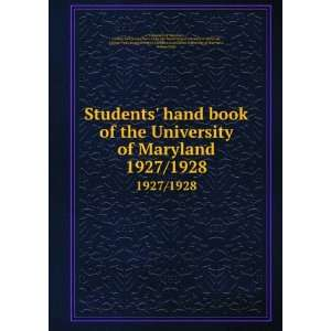 Students hand book of the University of Maryland. 1927/1928 College