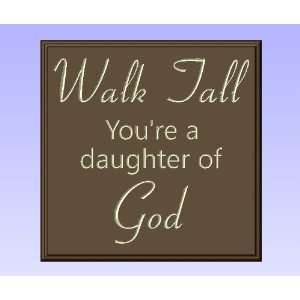 Decorative Wood Sign Plaque Wall Decor with Quote Walk Tall Youre a