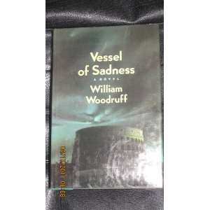 Vessel of Sadness: William Woodruff: 9780060157098:  Books