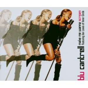 Make Me Wanna Scream: Blu Cantrell: Music