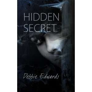 Hidden Secret (9781589824355): Debbie Edwards: Books