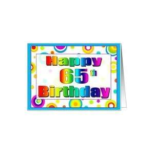 Polka Dot Fun Happy 65th Birthday Cards Card: Toys & Games
