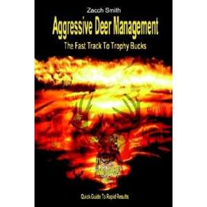 Aggressive Deer Management: The Fast Track to Trophy Bucks