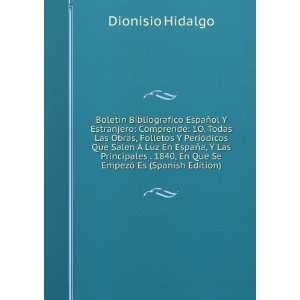 , En Que Se Empezó Es (Spanish Edition) Dionisio Hidalgo Books