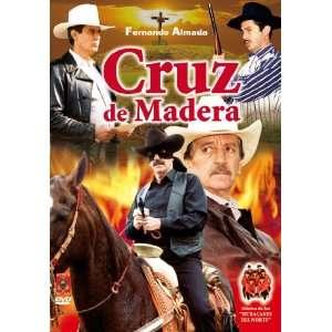 Cruz de Madera: Fernando Almada; Humberto Herrera; Diana