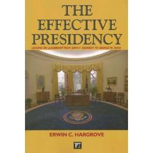 John F. Kennedy to George W. Bush (9781594514111) Erwin C. Hargrove