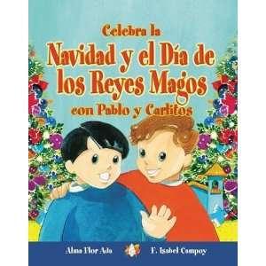 Celebra La Navidad Y El Dia De Los Reyes Magos Con Pablo Y