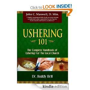 Ushering 101: Easy Steps to Ushering in the Local Church: Buddy Bell
