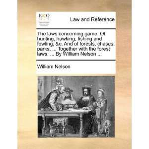 The laws concerning game. Of hunting, hawking, fishing and