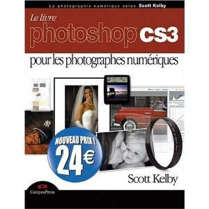 Photoshop CS3 nouveau prix (9782744092978) Scott Kelby Books