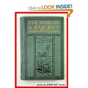 The Story of a Bad Boy Thomas Aldrich Books