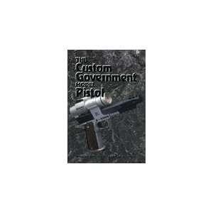 Custom Government Model Pistol (9781879356573) Layne Simpson Books
