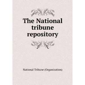 National tribune repository National Tribune (Organization) Books