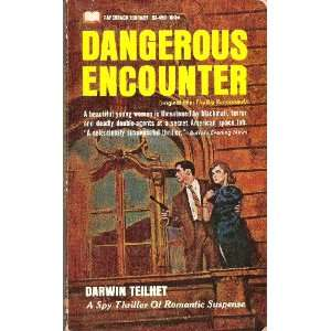 Dangerous Encounter: Darwin Teilhet: Books
