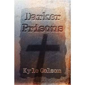 Darker Prisons (9781604419436): Kyle Golson: Books