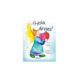 Hola angel/ Hello Angel: Oraciones Y Poemas Para Ninos / Stories and
