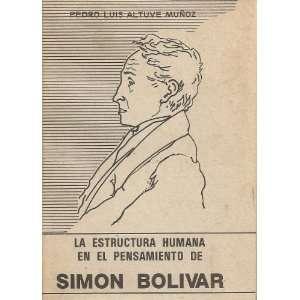 en el pensamiento de Simon Bolivar: Pedro Luis Altuve Muñoz: Books