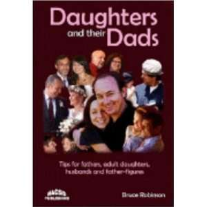 and Their Dads: Tips for Fathers, Adult Daughters, Husbands and Father