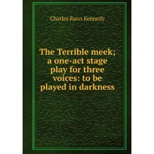 The Terrible meek; a one act stage play for three voices
