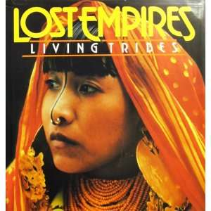 Lost Empires Living Tribes national geographic book