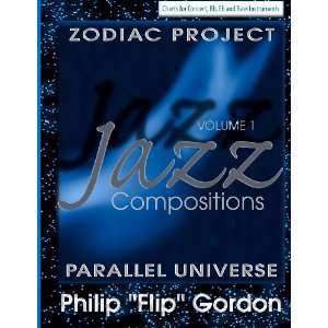 Philip Flip Gordon: Jazz Compositions: Zodiac Project