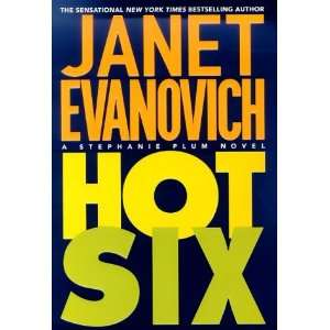 : Hot Six (Stephanie Plum, No. 6) By Janet Evanovich:  Author : Books