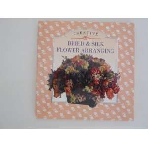 Book of Creative Dried and Silk Flowers (9780785802396) Laura Potts