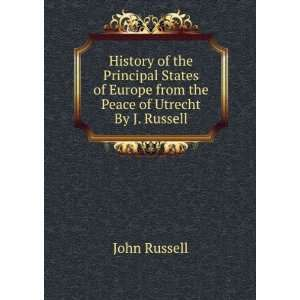 Europe from the Peace of Utrecht By J. Russell. John Russell Books
