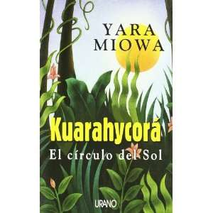 Kuarahycora   El Circulo del Sol (Spanish Edition