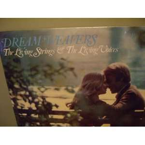 Dream Weavers The Living Strings & The Living Voices
