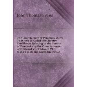Edward VI (1552 1553); and Notes On the De: John Thomas Evans: Books