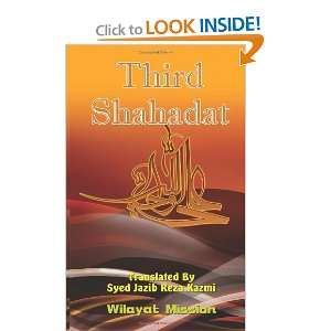 Third Shahadat (9781475161359): Wilayat Mission, Syed