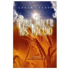 Para Nacer Has Nacido (Spanish Edition) (9789588201962