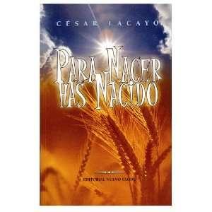 Para Nacer Has Nacido (Spanish Edition) (9789588201962