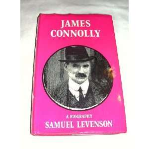 James Connolly: A biography (9780856161308): Samuel