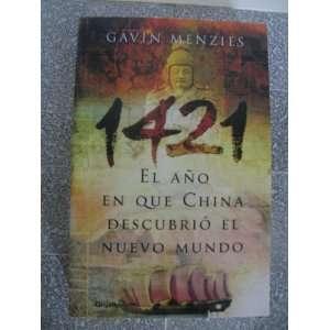 1421 El A~no En Que China Descubrio El Nuevo Mundo (Huellas Perdidas