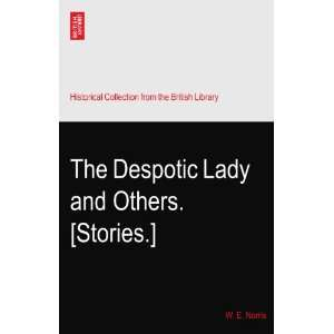 The Despotic Lady and Others. [Stories.]: W. E. Norris