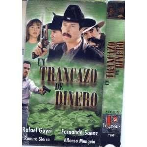 Un Trancazo de Dinero Rafael Goyri, Fernando Saenz