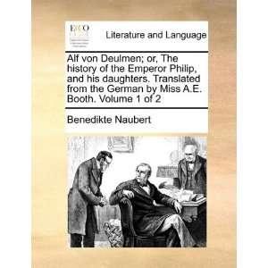 Booth. Volume 1 of 2 (9781140671541) Benedikte Naubert Books