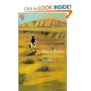Djebel Amour (9782290320921): Roger Frison Roche: Books
