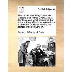 Memoirs of Miss Mary Catherine Cadiere, and Father Girard